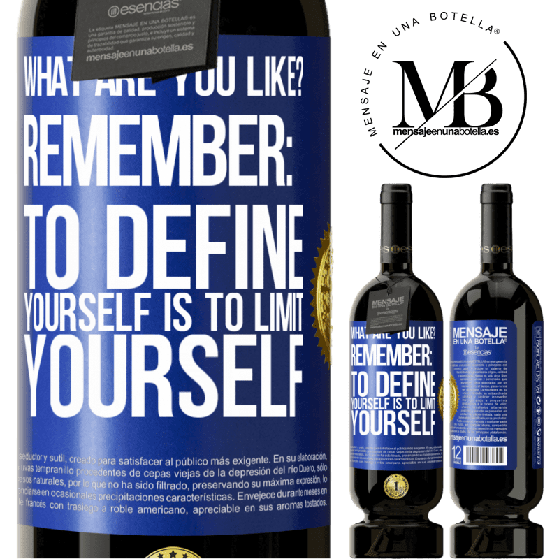 29,95 € Free Shipping | Red Wine Premium Edition MBS® Reserva what are you like? Remember: To define yourself is to limit yourself Blue Label. Customizable label Reserva 12 Months Harvest 2013 Tempranillo