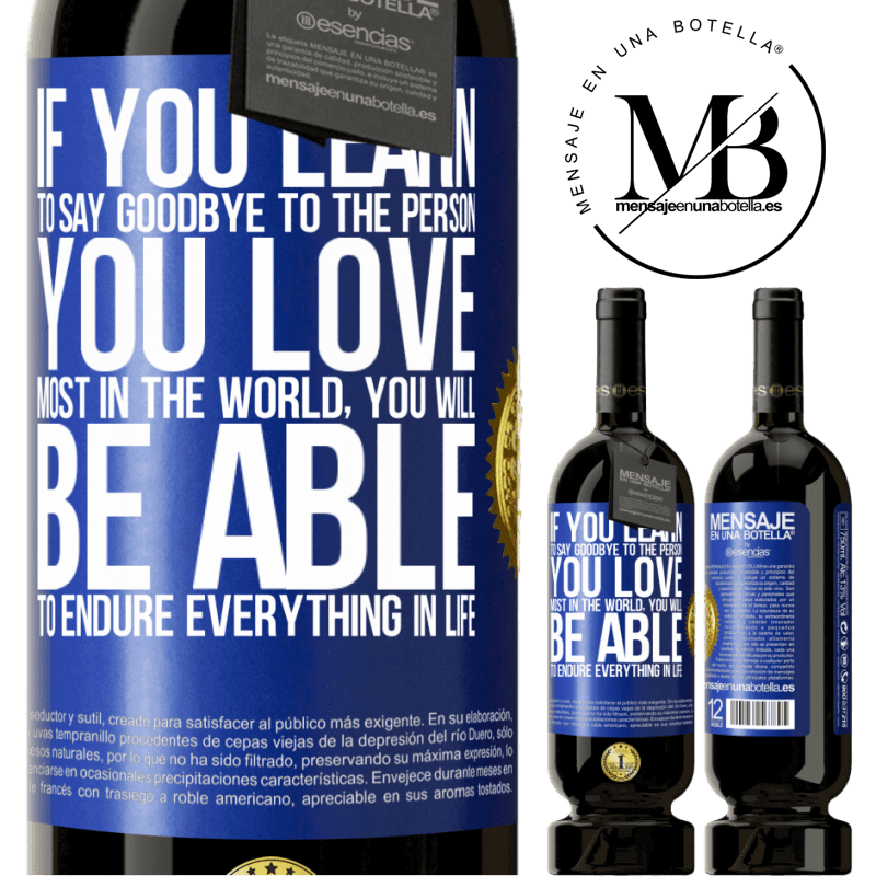 29,95 € Free Shipping | Red Wine Premium Edition MBS® Reserva If you learn to say goodbye to the person you love most in the world, you will be able to endure everything in life Blue Label. Customizable label Reserva 12 Months Harvest 2013 Tempranillo