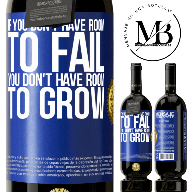 29,95 € Free Shipping | Red Wine Premium Edition MBS® Reserva If you don't have room to fail, you don't have room to grow Blue Label. Customizable label Reserva 12 Months Harvest 2013 Tempranillo