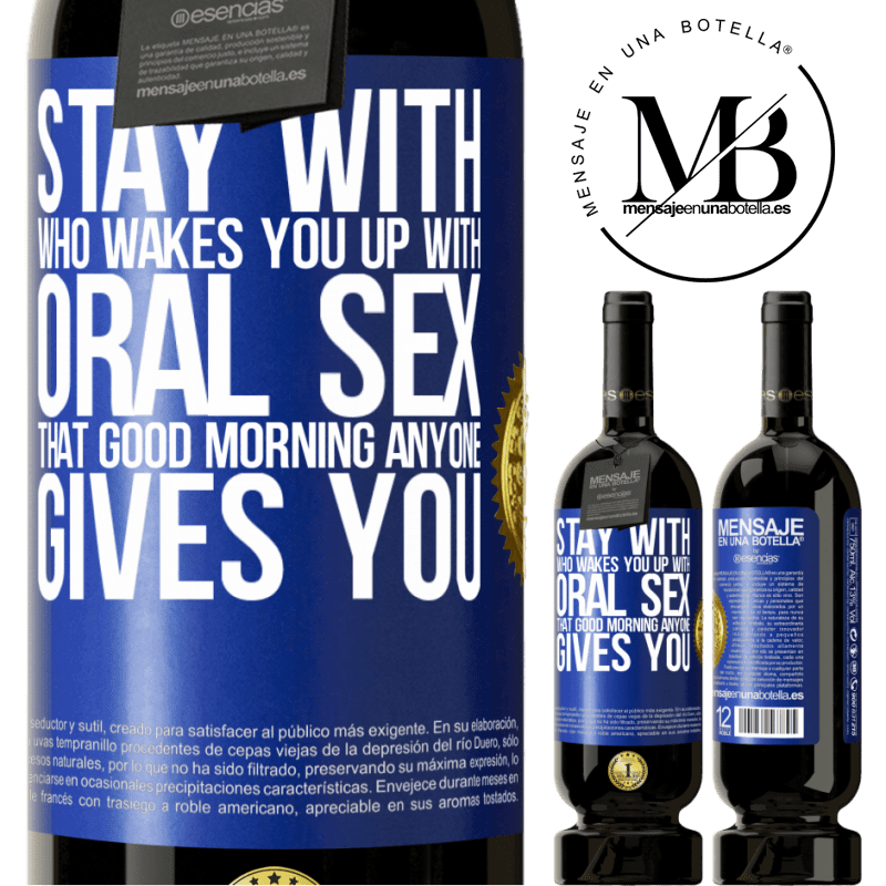 29,95 € Free Shipping | Red Wine Premium Edition MBS® Reserva Stay with who wakes you up with oral sex, that good morning anyone gives you Blue Label. Customizable label Reserva 12 Months Harvest 2013 Tempranillo
