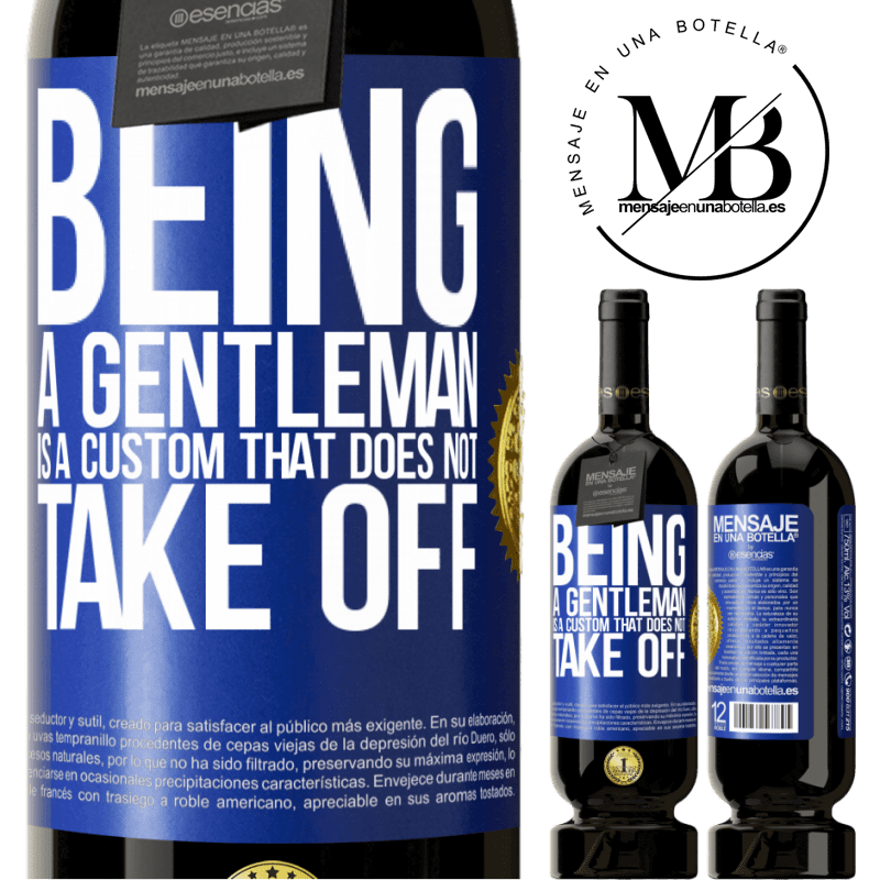 29,95 € Free Shipping | Red Wine Premium Edition MBS® Reserva Being a gentleman is a custom that does not take off Blue Label. Customizable label Reserva 12 Months Harvest 2013 Tempranillo