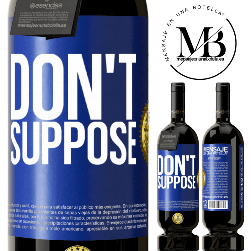29,95 € Free Shipping | Red Wine Premium Edition MBS® Reserva Don't suppose Blue Label. Customizable label Reserva 12 Months Harvest 2013 Tempranillo