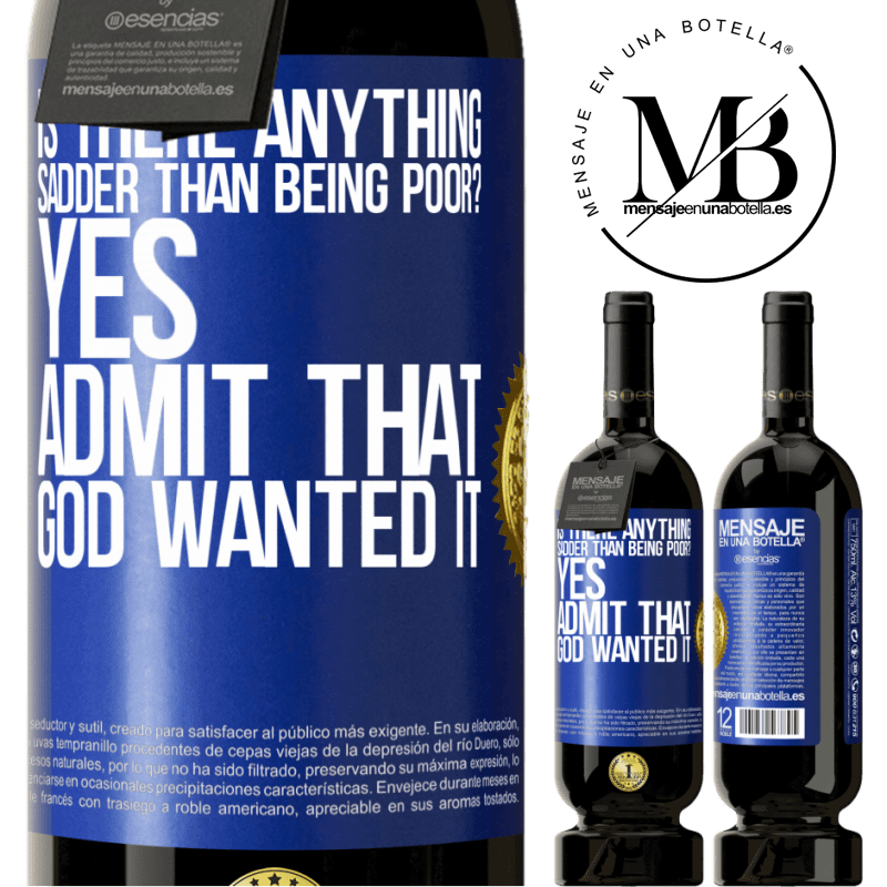 29,95 € Free Shipping | Red Wine Premium Edition MBS® Reserva is there anything sadder than being poor? Yes. Admit that God wanted it Blue Label. Customizable label Reserva 12 Months Harvest 2013 Tempranillo