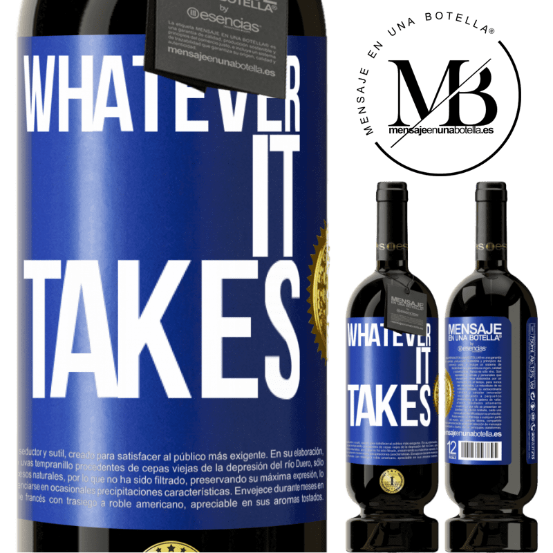 29,95 € Free Shipping | Red Wine Premium Edition MBS® Reserva Whatever it takes Blue Label. Customizable label Reserva 12 Months Harvest 2013 Tempranillo