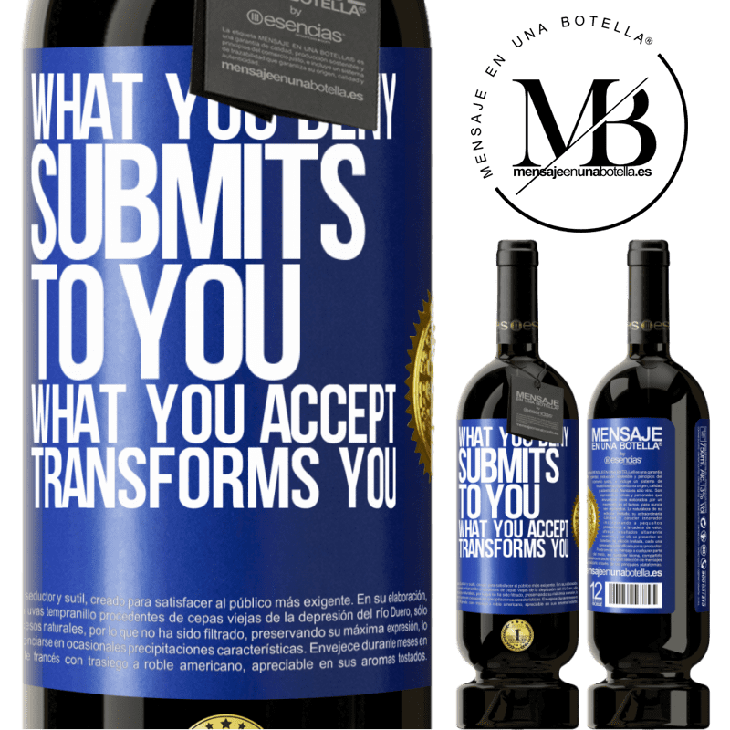 29,95 € Free Shipping | Red Wine Premium Edition MBS® Reserva What you deny submits to you. What you accept transforms you Blue Label. Customizable label Reserva 12 Months Harvest 2013 Tempranillo