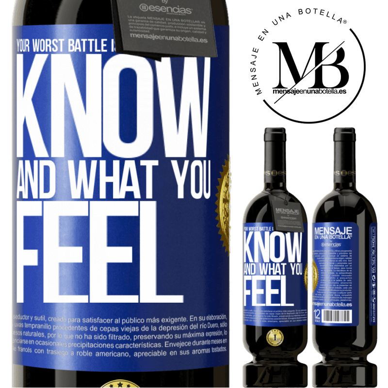 29,95 € Free Shipping | Red Wine Premium Edition MBS® Reserva Your worst battle is between what you know and what you feel Blue Label. Customizable label Reserva 12 Months Harvest 2013 Tempranillo