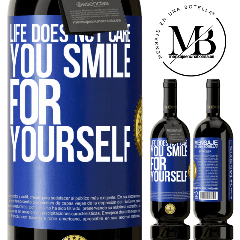 29,95 € Free Shipping | Red Wine Premium Edition MBS® Reserva Life does not care, you smile for yourself Blue Label. Customizable label Reserva 12 Months Harvest 2013 Tempranillo
