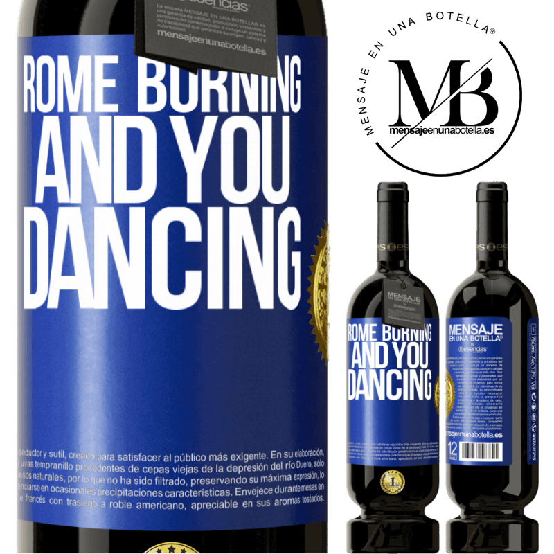 29,95 € Free Shipping | Red Wine Premium Edition MBS® Reserva Rome burning and you dancing Blue Label. Customizable label Reserva 12 Months Harvest 2013 Tempranillo