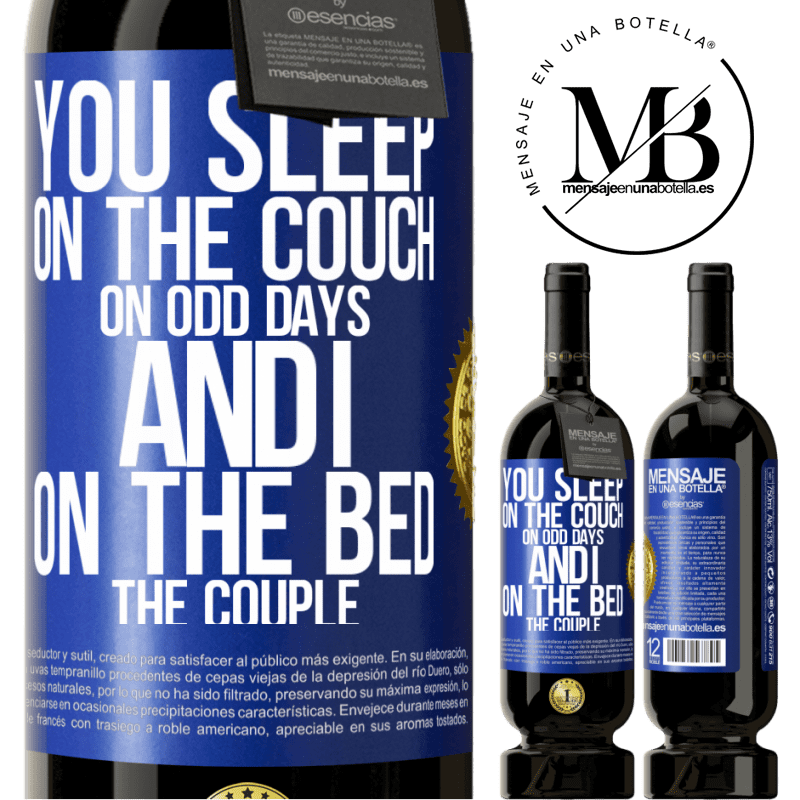 29,95 € Free Shipping   Red Wine Premium Edition MBS® Reserva You sleep on the couch on odd days and I on the bed the couple Blue Label. Customizable label Reserva 12 Months Harvest 2013 Tempranillo