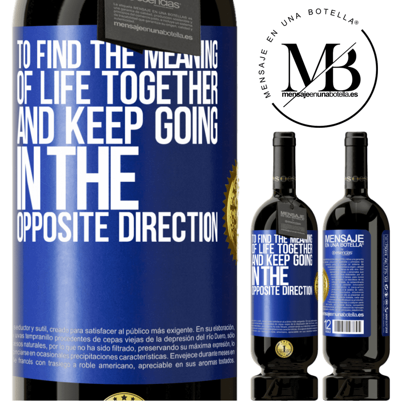 29,95 € Free Shipping | Red Wine Premium Edition MBS® Reserva To find the meaning of life together and keep going in the opposite direction Blue Label. Customizable label Reserva 12 Months Harvest 2013 Tempranillo