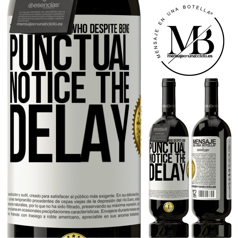 29,95 € Free Shipping | Red Wine Premium Edition MBS® Reserva There are people who, despite being punctual, notice the delay White Label. Customizable label Reserva 12 Months Harvest 2013 Tempranillo