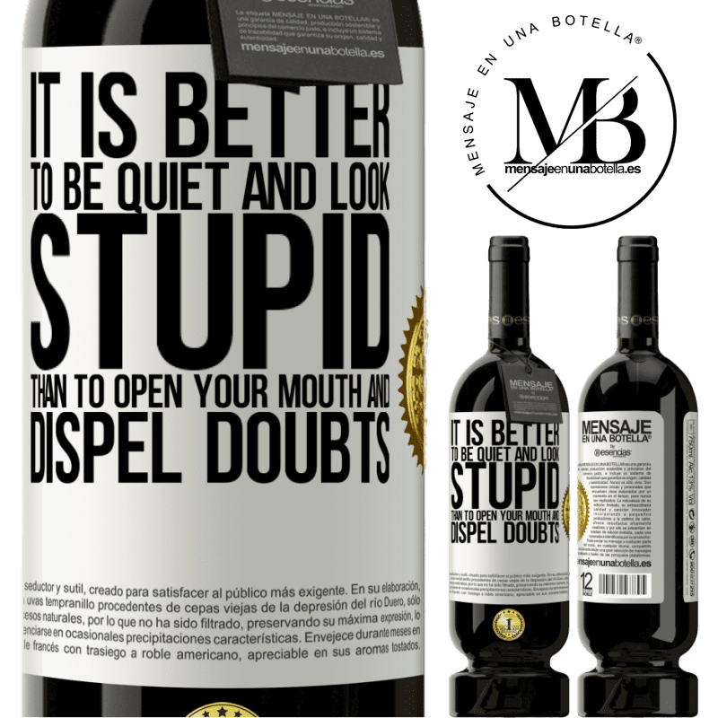 29,95 € Free Shipping | Red Wine Premium Edition MBS® Reserva It is better to be quiet and look stupid, than to open your mouth and dispel doubts White Label. Customizable label Reserva 12 Months Harvest 2013 Tempranillo