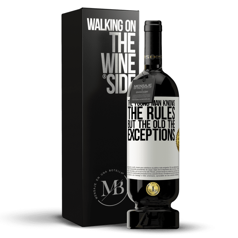29,95 € Free Shipping | Red Wine Premium Edition MBS® Reserva The young man knows the rules, but the old the exceptions White Label. Customizable label Reserva 12 Months Harvest 2013 Tempranillo