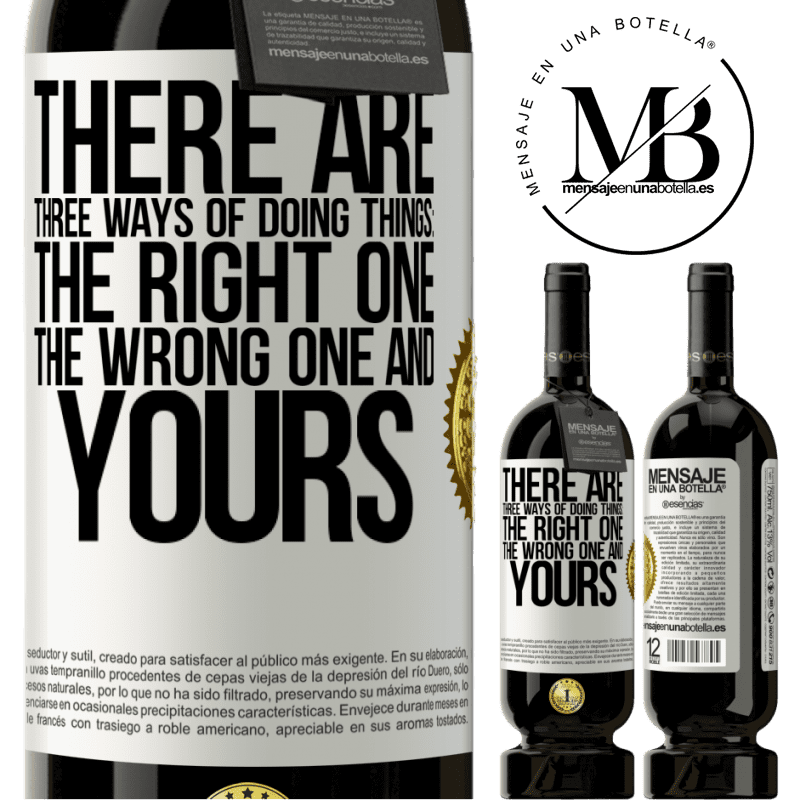 29,95 € Free Shipping   Red Wine Premium Edition MBS® Reserva There are three ways of doing things: the right one, the wrong one and yours White Label. Customizable label Reserva 12 Months Harvest 2013 Tempranillo