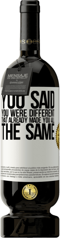 29,95 € Free Shipping   Red Wine Premium Edition MBS® Reserva You said you were different, that already made you all the same White Label. Customizable label Reserva 12 Months Harvest 2013 Tempranillo