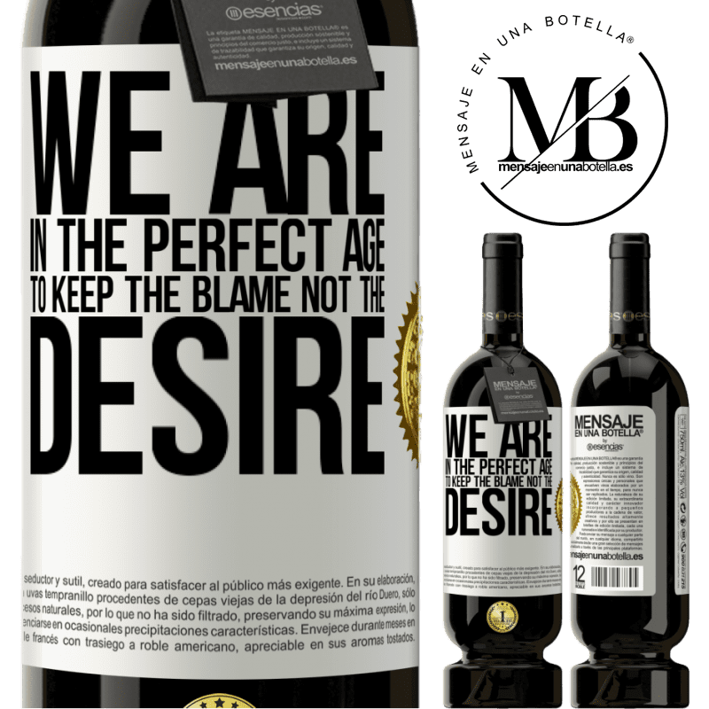 29,95 € Free Shipping | Red Wine Premium Edition MBS® Reserva We are in the perfect age to keep the blame, not the desire White Label. Customizable label Reserva 12 Months Harvest 2013 Tempranillo