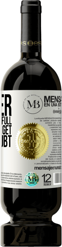 «I never had a brain so full that I didn't get a new doubt» Premium Edition MBS® Reserva