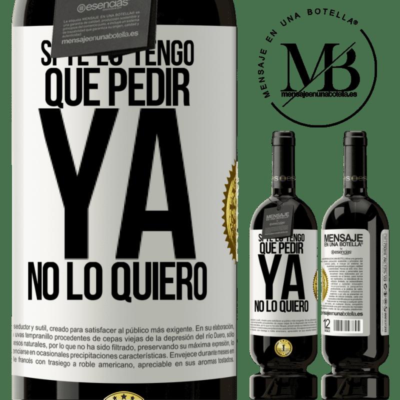 29,95 € Envoi gratuit   Vin rouge Édition Premium MBS® Reserva Si je dois te demander, je n'en veux plus Étiquette Blanche. Étiquette personnalisable Reserva 12 Mois Récolte 2013 Tempranillo
