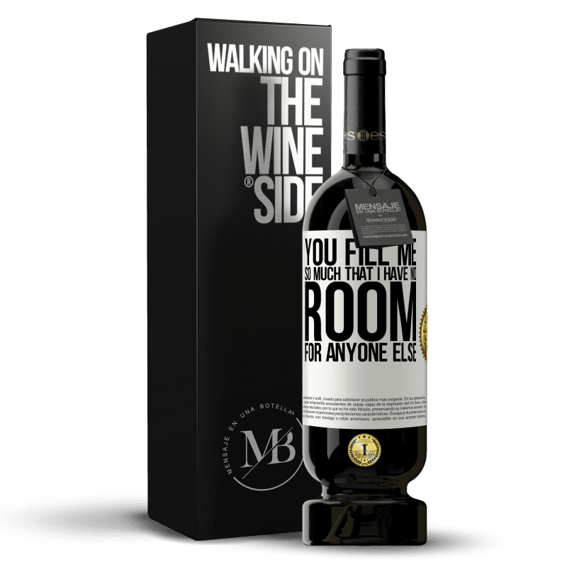 29,95 € Free Shipping   Red Wine Premium Edition MBS® Reserva You fill me so much that I have no room for anyone else White Label. Customizable label Reserva 12 Months Harvest 2013 Tempranillo