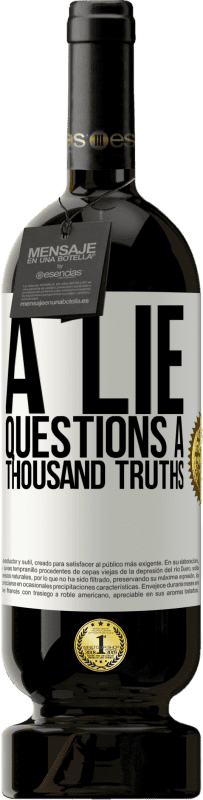 29,95 € Free Shipping | Red Wine Premium Edition MBS® Reserva A lie questions a thousand truths White Label. Customizable label Reserva 12 Months Harvest 2013 Tempranillo