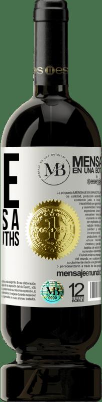 «A lie questions a thousand truths» Premium Edition MBS® Reserva