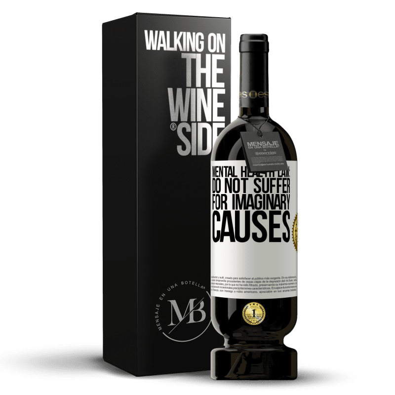 29,95 € Free Shipping | Red Wine Premium Edition MBS® Reserva Mental Health Law: Do not suffer for imaginary causes White Label. Customizable label Reserva 12 Months Harvest 2013 Tempranillo