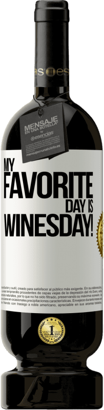 29,95 € Free Shipping | Red Wine Premium Edition MBS® Reserva My favorite day is winesday! White Label. Customizable label Reserva 12 Months Harvest 2013 Tempranillo