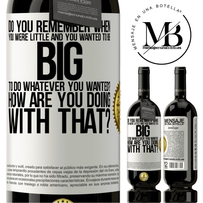 29,95 € Free Shipping | Red Wine Premium Edition MBS® Reserva do you remember when you were little and you wanted to be big to do whatever you wanted? How are you doing with that? White Label. Customizable label Reserva 12 Months Harvest 2013 Tempranillo