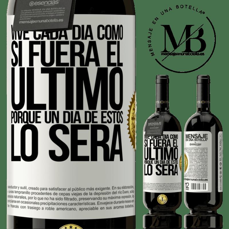 29,95 € Envoi gratuit | Vin rouge Édition Premium MBS® Reserva Vivez chaque jour comme si c'était le dernier, car un de ces jours sera Étiquette Blanche. Étiquette personnalisable Reserva 12 Mois Récolte 2013 Tempranillo