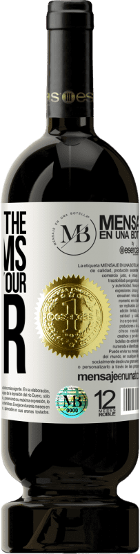 «The size of the problems depends on your fear» Premium Edition MBS® Reserva