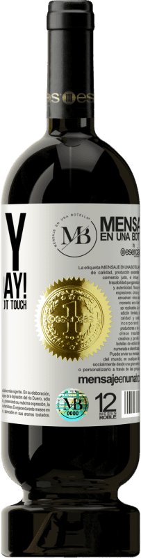 «Happy Father's Day! This year, as you see, does not touch tie» Premium Edition MBS® Reserva