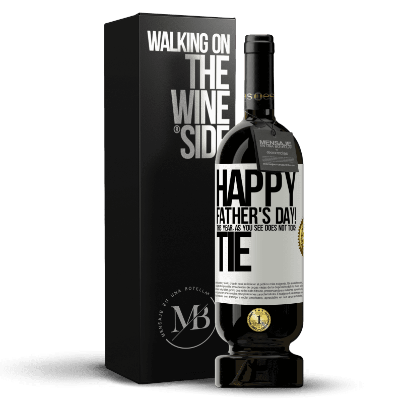 29,95 € Free Shipping | Red Wine Premium Edition MBS® Reserva Happy Father's Day! This year, as you see, does not touch tie White Label. Customizable label Reserva 12 Months Harvest 2013 Tempranillo