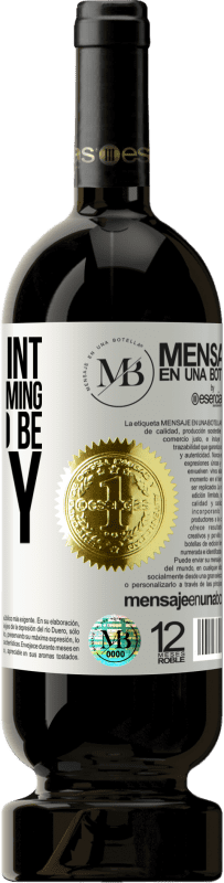 «At this point in my life becoming sane would be crazy» Premium Edition MBS® Reserva