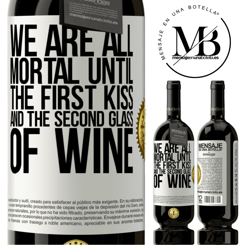 29,95 € Free Shipping | Red Wine Premium Edition MBS® Reserva We are all mortal until the first kiss and the second glass of wine White Label. Customizable label Reserva 12 Months Harvest 2013 Tempranillo