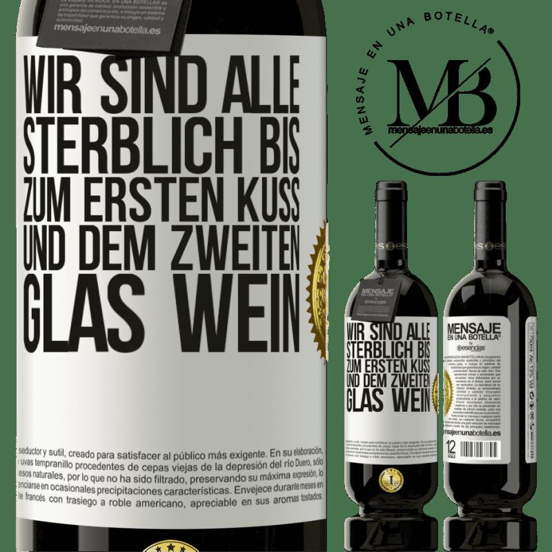 29,95 € Kostenloser Versand | Rotwein Premium Edition MBS® Reserva Wir sind alle sterblich bis zum ersten Kuss und dem zweiten Glas Wein Weißes Etikett. Anpassbares Etikett Reserva 12 Monate Ernte 2013 Tempranillo