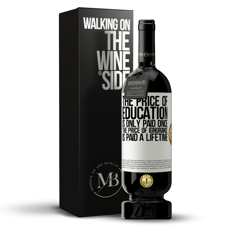 29,95 € Free Shipping | Red Wine Premium Edition MBS® Reserva The price of education is only paid once. The price of ignorance is paid a lifetime White Label. Customizable label Reserva 12 Months Harvest 2013 Tempranillo