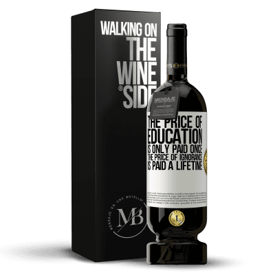 «The price of education is only paid once. The price of ignorance is paid a lifetime» Premium Edition MBS® Reserva
