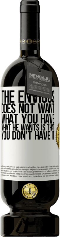 29,95 € Free Shipping | Red Wine Premium Edition MBS® Reserva The envious does not want what you have. What he wants is that you don't have it White Label. Customizable label Reserva 12 Months Harvest 2013 Tempranillo