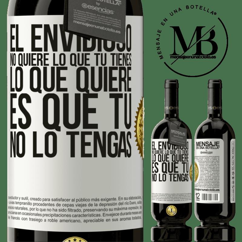 29,95 € Envoi gratuit | Vin rouge Édition Premium MBS® Reserva Les envieux ne veulent pas de ce que vous avez. Ce qu'il veut c'est que tu ne l'aies pas Étiquette Blanche. Étiquette personnalisable Reserva 12 Mois Récolte 2013 Tempranillo