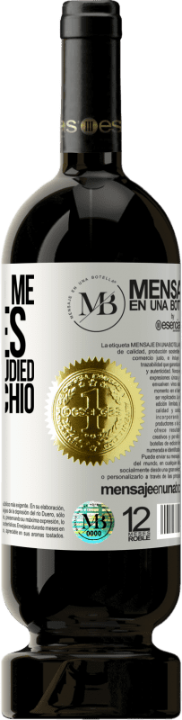 «It comes to me with lies. To me that I studied with Pinocchio» Premium Edition MBS® Reserva