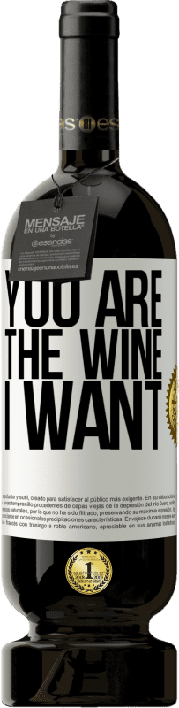 29,95 € Free Shipping | Red Wine Premium Edition MBS® Reserva You are the wine I want White Label. Customizable label Reserva 12 Months Harvest 2013 Tempranillo
