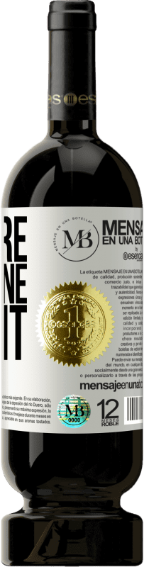 «You are the wine I want» Premium Edition MBS® Reserva