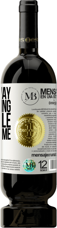 «By the way, I'm wearing the smile you gave me» Premium Edition MBS® Reserva