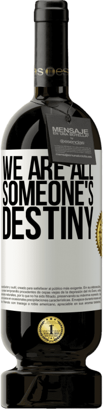 29,95 € Free Shipping | Red Wine Premium Edition MBS® Reserva We are all someone's destiny White Label. Customizable label Reserva 12 Months Harvest 2013 Tempranillo