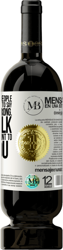 «A toast to those people who have the courage to say Sorry, I was wrong. Let's talk, because I don't want to lose you» Premium Edition MBS® Reserva