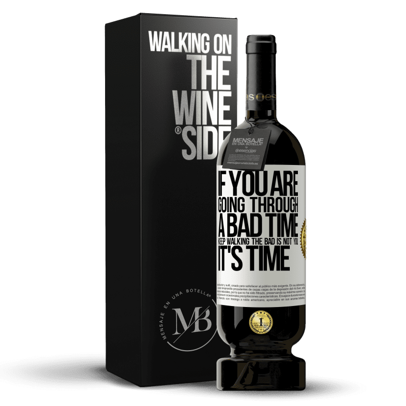29,95 € Free Shipping | Red Wine Premium Edition MBS® Reserva If you are going through a bad time, keep walking. The bad is not you, it's time White Label. Customizable label Reserva 12 Months Harvest 2013 Tempranillo