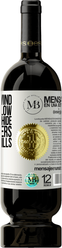 «When the wind begins to blow, some run to hide, while others build windmills» Premium Edition MBS® Reserva