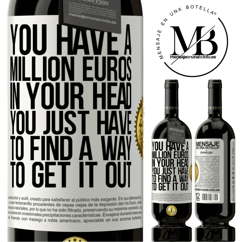 29,95 € Free Shipping   Red Wine Premium Edition MBS® Reserva You have a million euros in your head. You just have to find a way to get it out White Label. Customizable label Reserva 12 Months Harvest 2013 Tempranillo