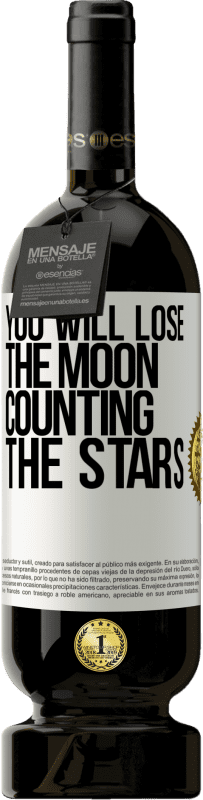 29,95 € Free Shipping | Red Wine Premium Edition MBS® Reserva You will lose the moon counting the stars White Label. Customizable label Reserva 12 Months Harvest 2013 Tempranillo