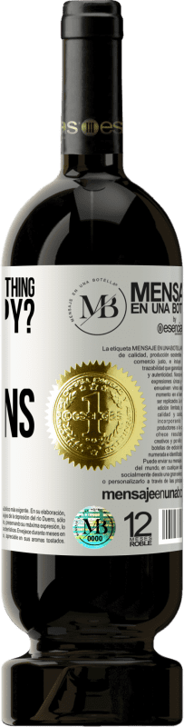 «do you take something to be happy? Yes, decisions» Premium Edition MBS® Reserva